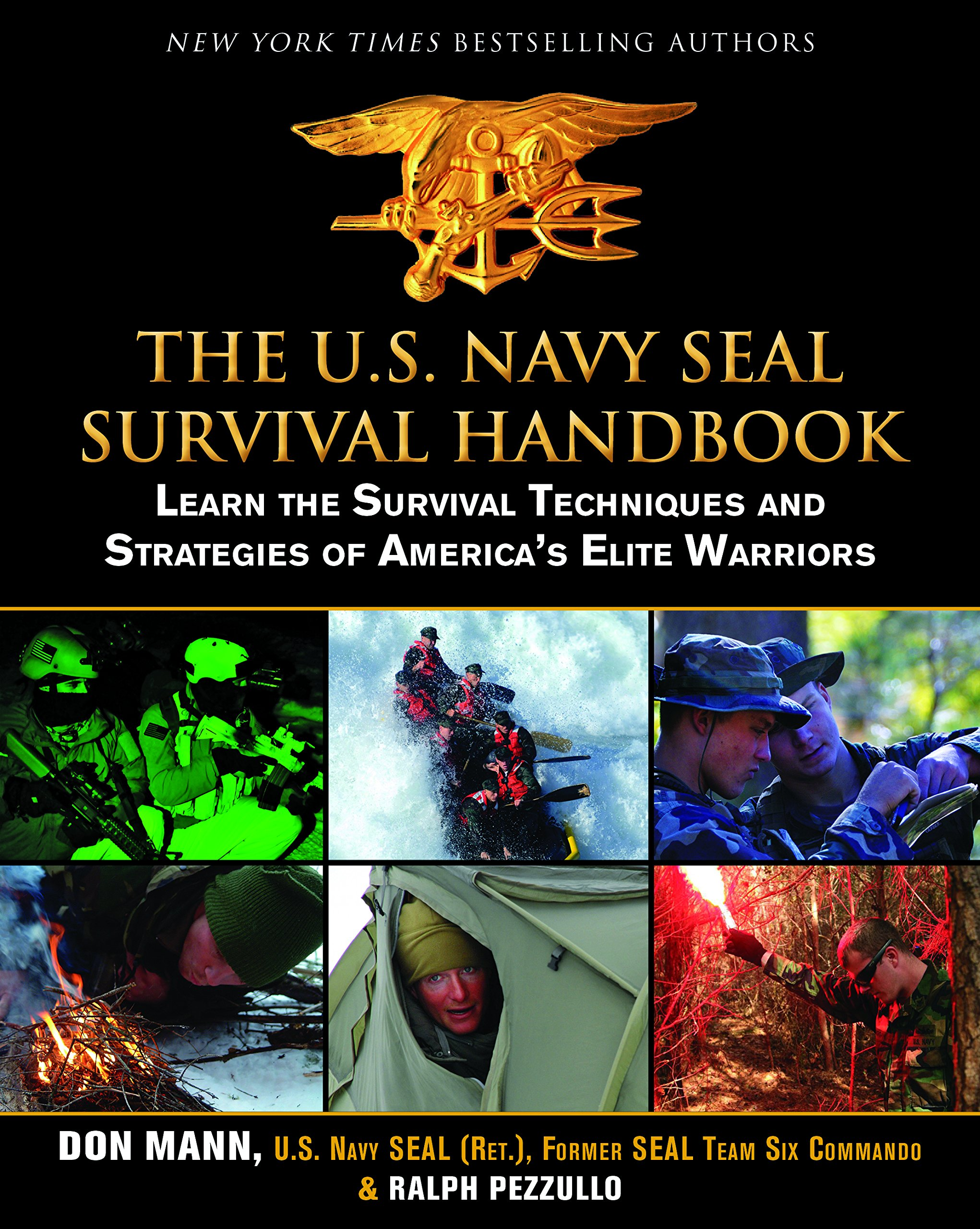 The U.S. Navy SEAL Survival Handbook: Learn the Survival Techniques and  Strategies of America's Elite Warriors (US Army Survival): Don Mann, Ralph  Pezzullo: ...