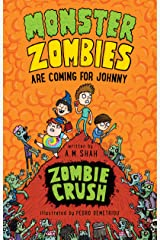 Monster Zombies are Coming for Johnny: Zombie Crush Kindle Edition