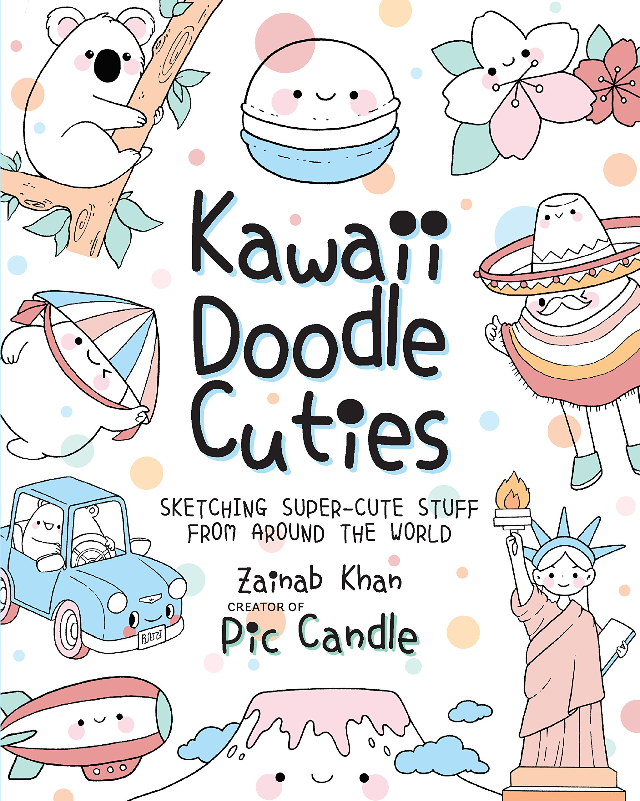 Kawaii Doodle Cuties: Sketching Super-Cute Stuff from Around the World: Pic  Candle, Zainab Khan: 9781631065682: Amazon.com: Books