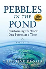 Pebbles in the Pond (Wave Four): Transforming the World One Person at a Time (English Edition) eBook Kindle