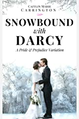 Snowbound with Darcy: A Pride and Prejudice Variation Kindle Edition