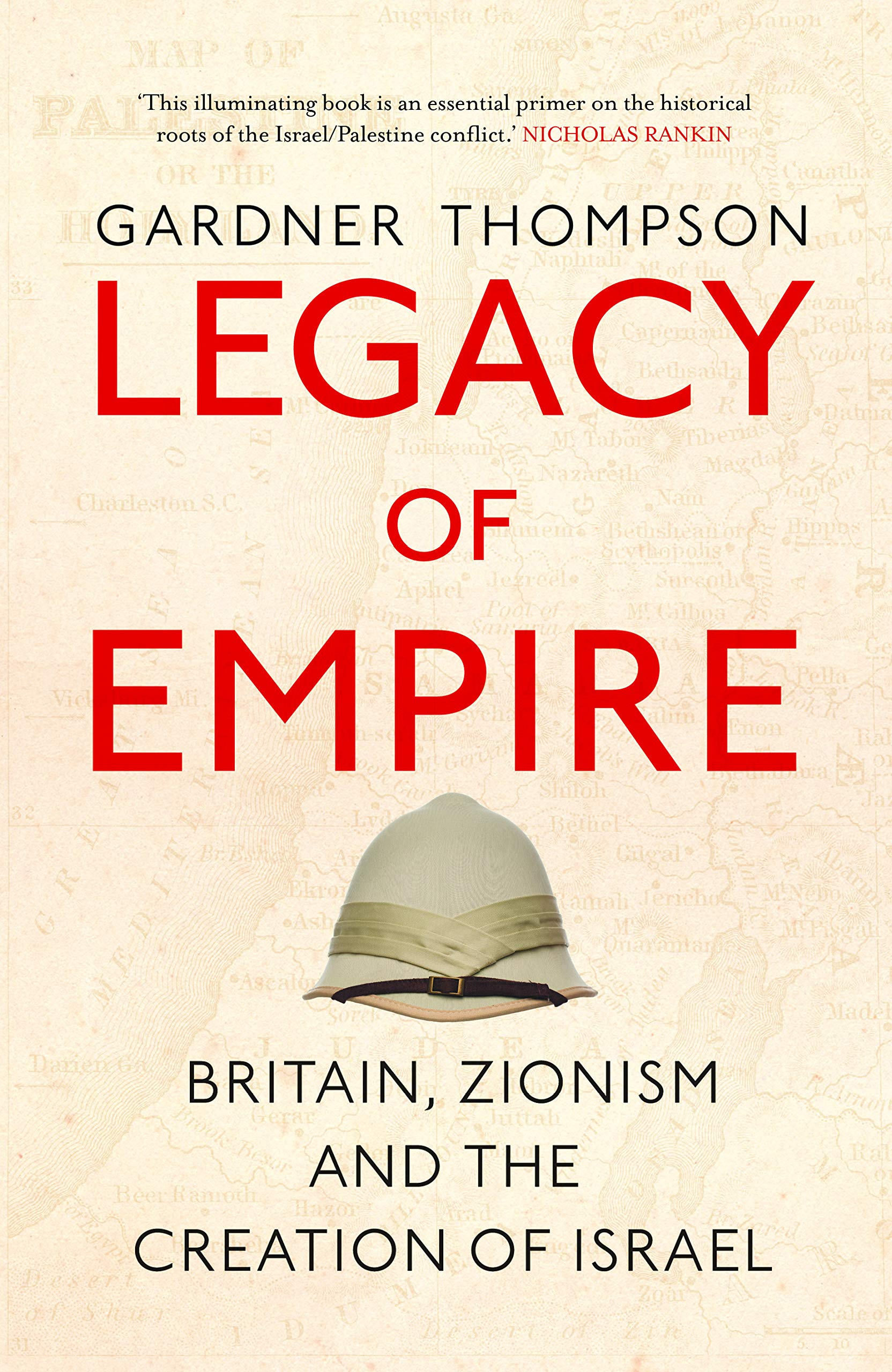 Legacy Of Empire  Britain Zionism And The Creation Of Israel