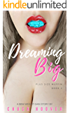 Dreaming Big: A BBW Weight Gain Story (Plus Size Muffin Series Book 2)