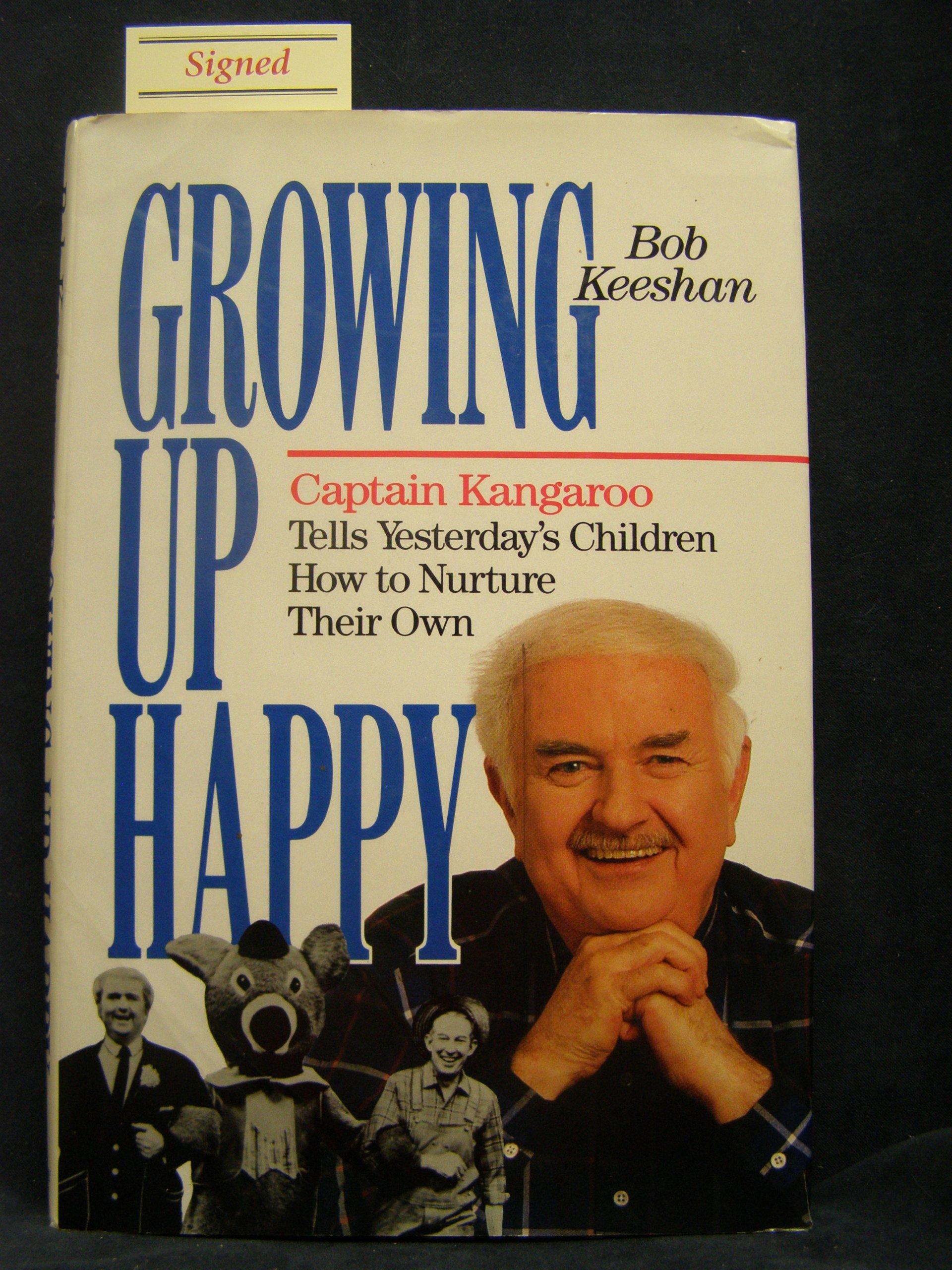 Growing Up Happy: Captain Kangaroo Tells Yesterday's Children How to Nurture Their Own PDF