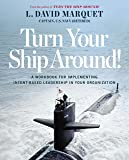Turn Your Ship Around!: For Implementing Intent-based Leadership in Your Organization