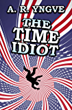 THE TIME IDIOT