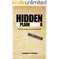 Hidden In Plain Sight 8: How To Make An Atomic Bomb