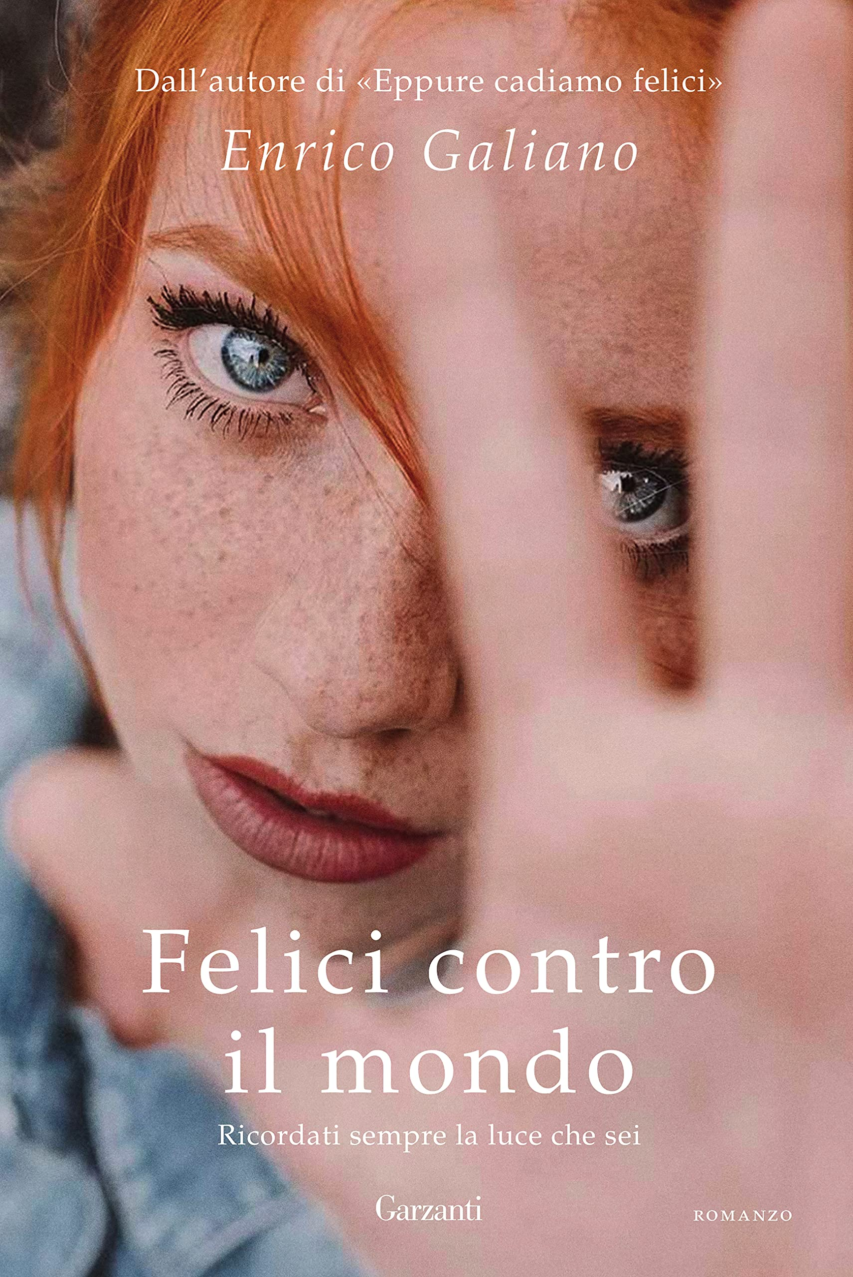 Amazon.it: Felici contro il mondo - Enrico Galiano - Libri