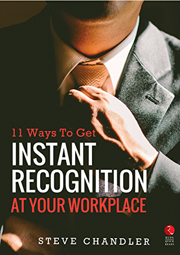 11 Ways to Get Instant Recognition at your Workplace (Rupa Quick Reads)