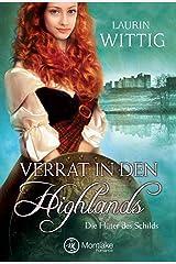 Verrat in den Highlands (Die Hüter des Schilds 1) (German Edition) Kindle Edition