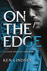 On The Edge (Gavin English Thrillers Book 2) Kindle Edition