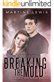 Breaking the Mold (The Gray Eyes Series Book 2)