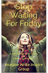 Stop Waiting For Friday: A collection of short stories By Carmel Harrington's Kindle Edition