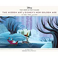 They Drew as They Pleased, Volume 6: The Hidden Art of Disney's New Golden Age