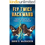 Fly Twice Backward: Fresh Starts in Times of Troubles