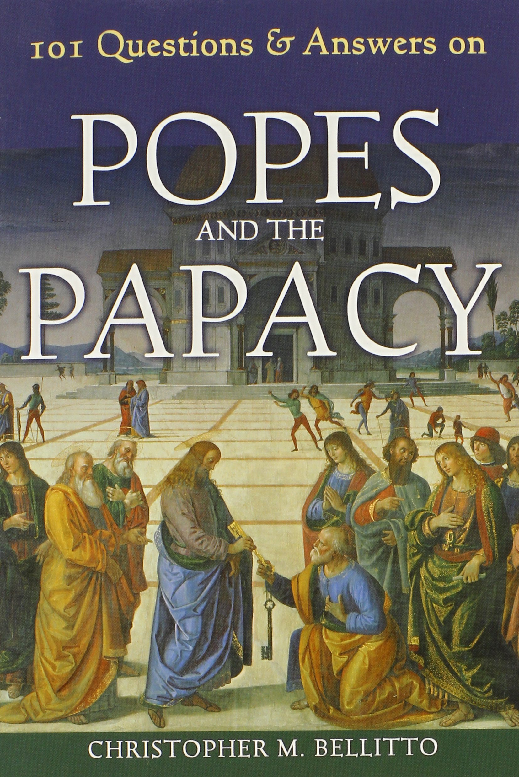 101 Questions & Answers on Popes and the Papacy: Christopher M Bellitto Dr  Ph.D.: 9780809145164: Amazon.com: Books