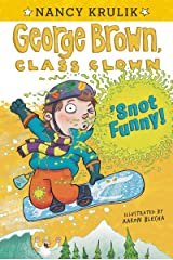 'Snot Funny #14 (George Brown, Class Clown) Kindle Edition