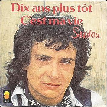 Michel Sardou Michel Sardou Dix Ans Plus Tôt C Est Ma Vie Ariola 11 517 At Amazon Com Music