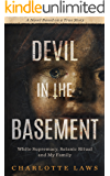 Devil in the Basement: White Supremacy, Satanic Ritual and My Family
