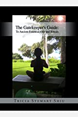 The Gatekeeper's Guide: To Ancient Essential Oils and Rituals (Book 1): Gatekeeper's Guide Kindle Edition