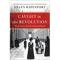 Caught in the Revolution: Witnesses to the Fall of Imperial Russia