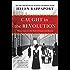 Caught in the Revolution: Petrograd, Russia, 1917 - A World on the Edge