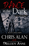 Dance in the Dark (Confessions, Book 1)