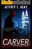 CARVER (An NCIS Special Agent Ruben Carver Novel Book 1) (English Edition)