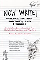 Now Write! Science Fiction, Fantasy and Horror: Speculative Genre Exercises from Today's Best Writers and Teachers (Now Write! Series Book 5) Kindle Edition