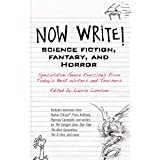 Now Write! Science Fiction, Fantasy and Horror: Speculative Genre Exercises from Today's Best Writers and Teachers (Now Write