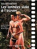 Les années sida à l'écran : Avec le DVD du film de John Greyson (1DVD)