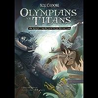 Olympians vs. Titans: An Interactive Mythological Adventure (You Choose: Ancient Greek Myths)