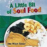 A Little Bit of Soul Food (World Snacks Series)