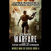 Cyber-Warfare: And the New World Order (World War III Series Book 4)