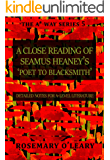 A Close Reading of Seamus Heaney's Poet to Blacksmith: A-Level Literature Studies (The A* Way Book 5)