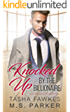 Knocked Up By The Billionaire (The Fake Partner Book 1)