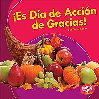 ¡Es Día de Acción de Gracias! (It's Thanksgiving!) (Bumba Books ® en español — ¡Es una fiesta! (It's a Holiday!)) (Spanish Edition)