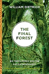 The Final Forest: Big Trees, Forks, and the Pacific Northwest Kindle Edition