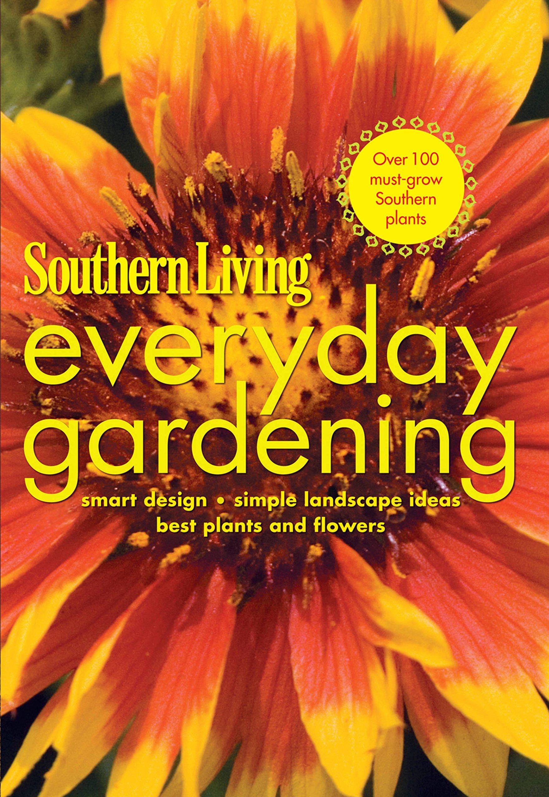 Southern Living Everyday Gardening Smart Design Simple Landscape