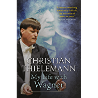 My Life with Wagner (English Edition)