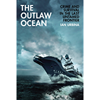 The Outlaw Ocean: Crime and Survival in the Last Untamed Frontier