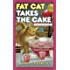 Fat Cat Takes the Cake (A Fat Cat Mystery)