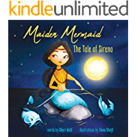 Maiden Mermaid - The Tale of Sirena: A Folktale teaching Life Lessons of Being Patient, Trusting Carefully, and Making…