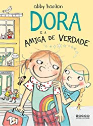 Dora e a amiga de verdade (Dora fantasmagórica Livro 2)
