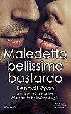 Maledetto bellissimo bastardo (Maledette bellissime bugie Series Vol. 4)