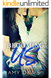 Becoming Us: College love never hurt so good (London Lovers Series Book 1)