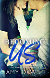 Becoming Us: College love never hurt so good. (London Lovers Series Book 1) (English Edition)