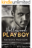 Hollywood Playboy (Hollywood Royalty Book 1)