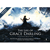The Life of Grace Darling Illustrated: Kindle Edition - Print Replica