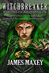 Witchbreaker: Book Three of the Dragon Apocalypse Kindle Edition